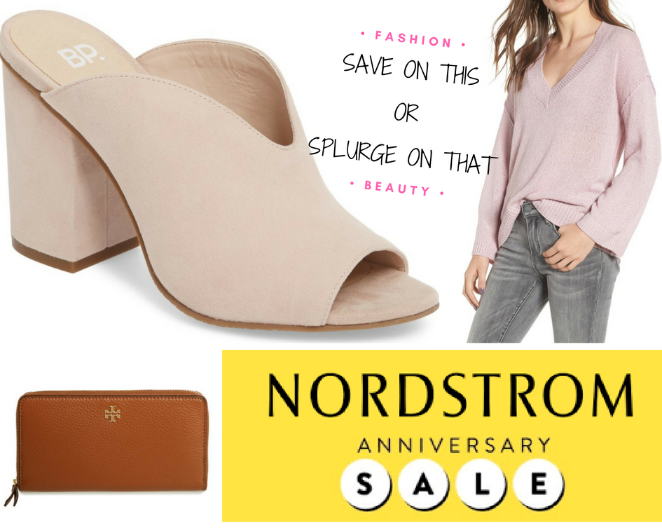 """Save On This OR Splurge On That"" [Nordstrom Anniversary Sale Edition]"